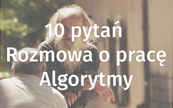 10 Najpopularniejszych Algorytmicznych Pytań Rekrutacyjnych