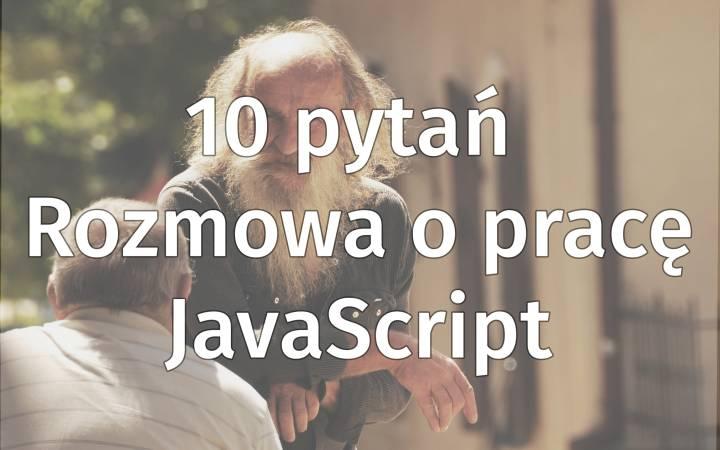 10 Najpopularniejszych JavaScript-owych Pytań Rekrutacyjnych