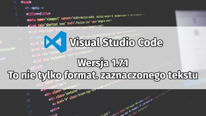 Nowości W Visual Studio Code 1.7.1. Automatyczne Poprawki Lintera, Formatowanie Zaznaczonego Kodu.