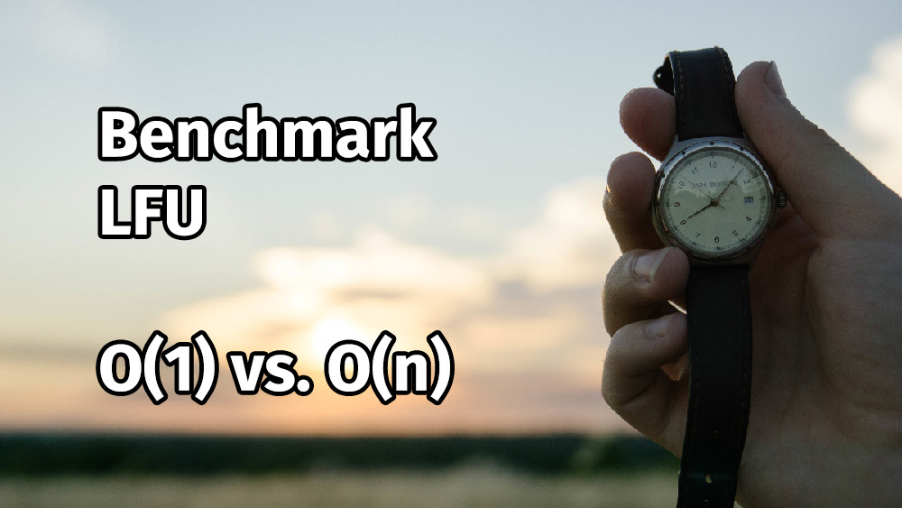 Benchmark-test Algorytmu LFU O(1) Vs. O(n)