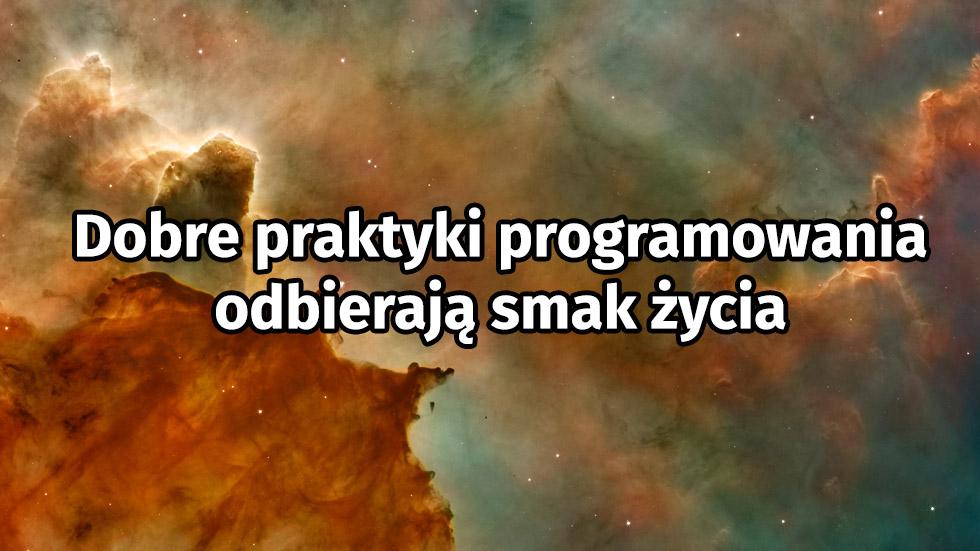 Dobre Praktyki Programowania Odbierają Smak życia