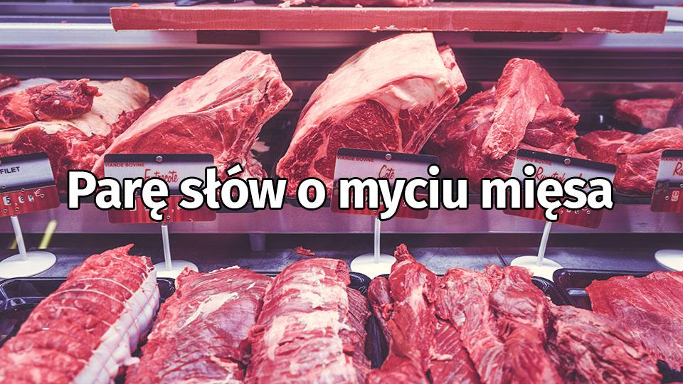 Nie Myj Mięsa I Nie Smaż Mokrego Mięsa