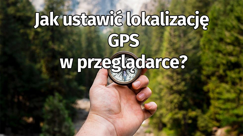 Jak Ustawić Lokalizację GPS W Przeglądarce Dla Stron Takich Jak Tinder?